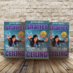 3 Ways to Shatter your Glass Ceiling